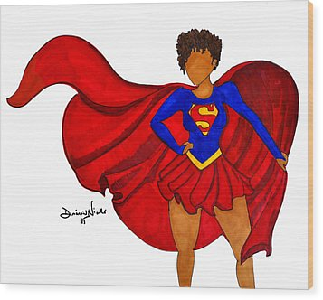 Superwoman I Am  Wood Print by Diamin Nicole