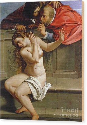 Susannah And The Elders Wood Print by Artemisia Gentileschi