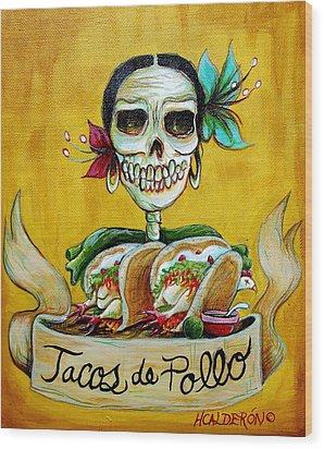 Tacos De Pollo Wood Print