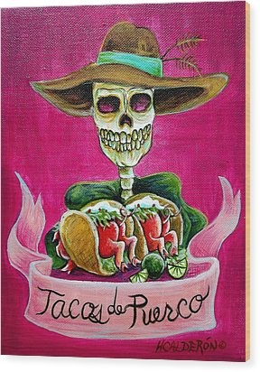 Tacos De Puerco Wood Print by Heather Calderon