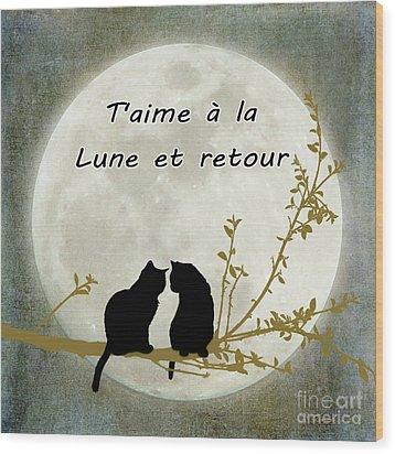 Wood Print featuring the digital art T'aime A La Lune Et Retour by Linda Lees