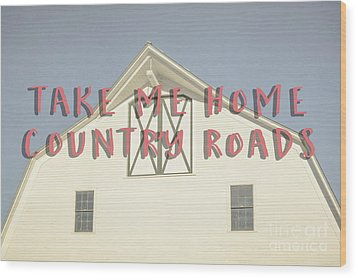 Take Me Home Country Roads Wood Print by Edward Fielding