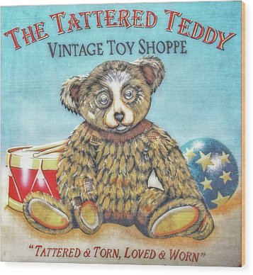 Tattered Teddy Toy Shop Sign Print Wood Print by Randy Steele