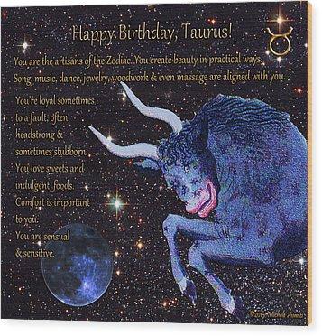 Taurus Birthday Zodiac Astrology Wood Print by Michele Avanti