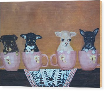 Tea Cup Chihuahuas Wood Print