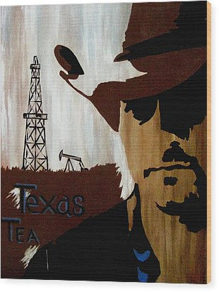 Texas Tea  Wood Print