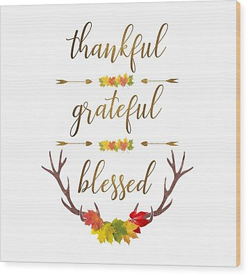 Wood Print featuring the digital art Thankful Grateful Blessed Fall Leaves Antlers by Georgeta Blanaru