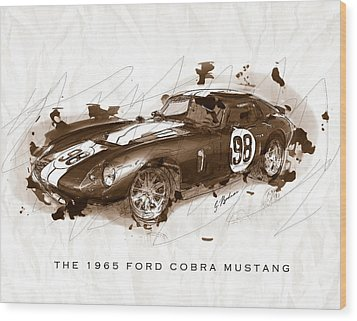 The 1965 Ford Cobra Mustang Wood Print