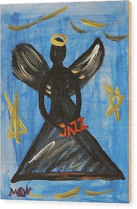 The Angel Of Jazz Wood Print by Mary Carol Williams
