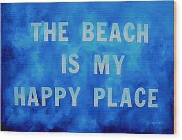 The Beach Is My Happy Place 2 Wood Print by Patti Schermerhorn