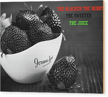 The Blacker The Berry Wood Print by Jerome Lynch