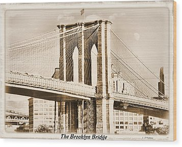 The Brooklyn Bridge Wood Print by Laura DAddona