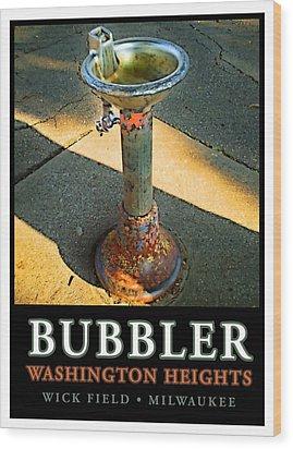 The Bubbler Wood Print