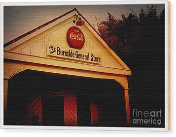 The Burnside General Store Wood Print by Scott Pellegrin