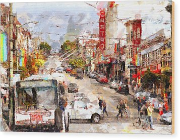 The Castro In San Francisco . 7d7573 Wood Print by Wingsdomain Art and Photography