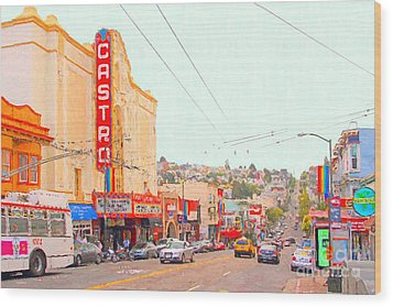 The Castro In San Francisco Wood Print by Wingsdomain Art and Photography
