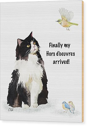 Wood Print featuring the painting The Cat's Hors D'oeuvres by Colleen Taylor