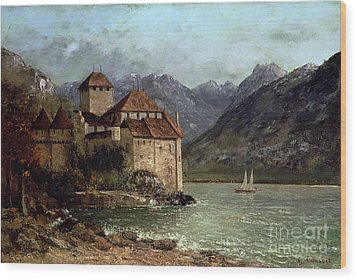 The Chateau De Chillon Wood Print by Gustave Courbet