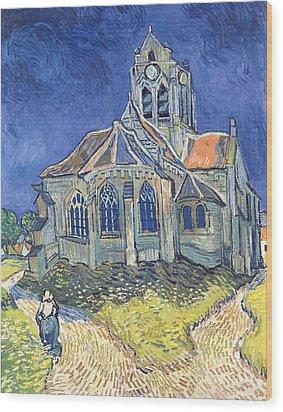The Church At Auvers Sur Oise Wood Print by Vincent Van Gogh