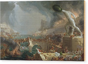 The Course Of Empire - Destruction Wood Print by Thomas Cole