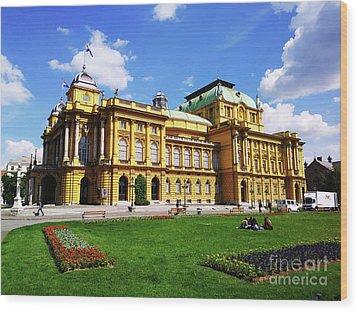 The Croatian National Theater In Zagreb, Croatia Wood Print