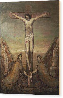 The Crucifixion Of Christ Wood Print by Derek Van Derven