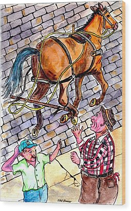 The Day The Fruit And Vegetable Horse Ran Away From The Wagon Wood Print by Philip Bracco