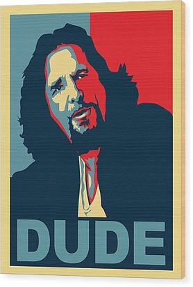 The Dude Abides Wood Print by Christian Broadbent