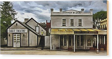 Wood Print featuring the photograph The Eagle Theater And Skalet Family Jewelers Old Sacramento by Thom Zehrfeld