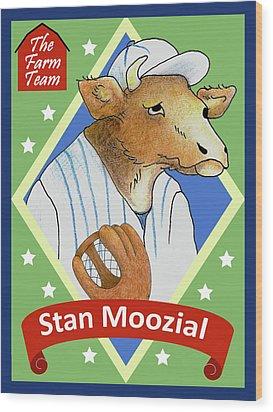 The Farm Team - Stan Moozial Wood Print