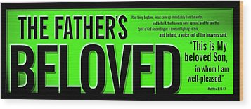 The Father's Beloved Wood Print by Shevon Johnson