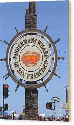 The Fishermans Wharf Sign . San Francisco California . 7d14228 Wood Print by Wingsdomain Art and Photography