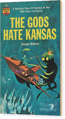 Wood Print featuring the painting The Gods Hate Kansas by Jack Thurston