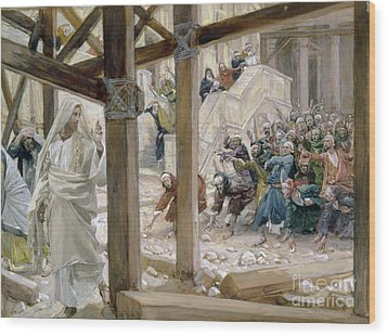The Jews Took Up Stones To Cast At Him Wood Print by Tissot