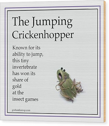 The Jumping Crickenhopper Wood Print by Graham Harrop