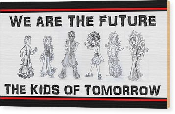 Wood Print featuring the drawing The Kids Of Tomorrow 1 by Shawn Dall