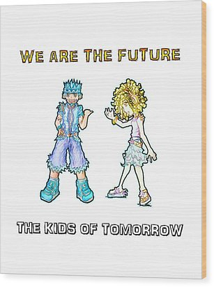 Wood Print featuring the digital art The Kids Of Tomorrow Toby And Daphne by Shawn Dall