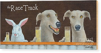 The Race Track... Wood Print by Will Bullas
