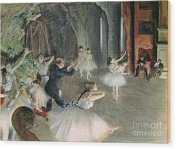 The Rehearsal Of The Ballet On Stage Wood Print by Edgar Degas