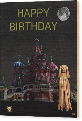 The Scream World Tour Moscow Happy Birthday Wood Print by Eric Kempson