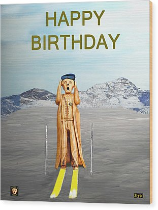 The Scream World Tour Skiing Happy Birthday Wood Print by Eric Kempson