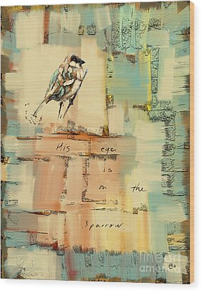 Wood Print featuring the mixed media The Sparrow by Carrie Joy Byrnes
