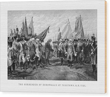 The Surrender Of Cornwallis At Yorktown Wood Print by War Is Hell Store