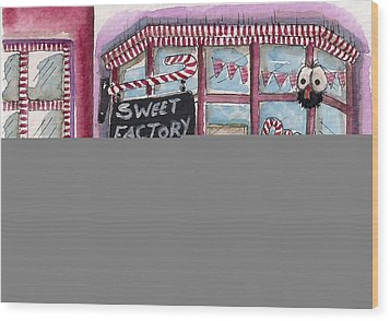 The Sweet Factory Wood Print by Lucia Stewart