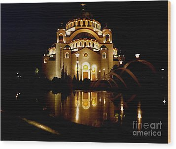 Wood Print featuring the photograph The Temple Of Saint Sava In Belgrade  by Danica Radman