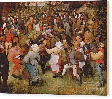 The Wedding Dance Wood Print by Pieter the Elder Bruegel