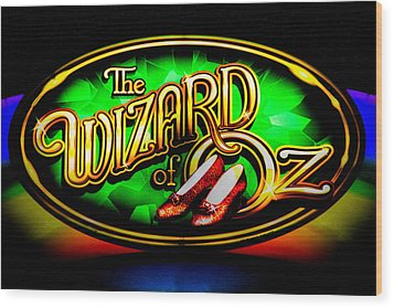 The Wizard Of Oz Casino Sign Wood Print by David Patterson
