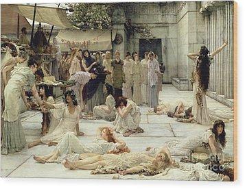The Women Of Amphissa Wood Print by Sir Lawrence Alma-Tadema