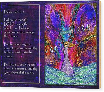 The Worshipping Heart And The Anointing Of Colors Wood Print by Cassandra Donnelly
