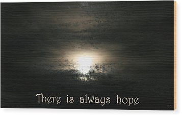 There Is Always Hope Wood Print